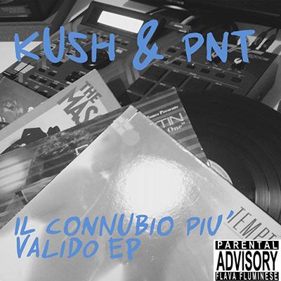 Kush & PNT – Il connubio piu' valido EP