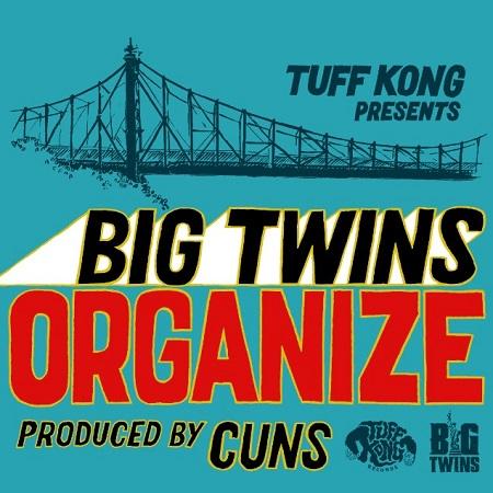 Big Twins e Cuns – Organize