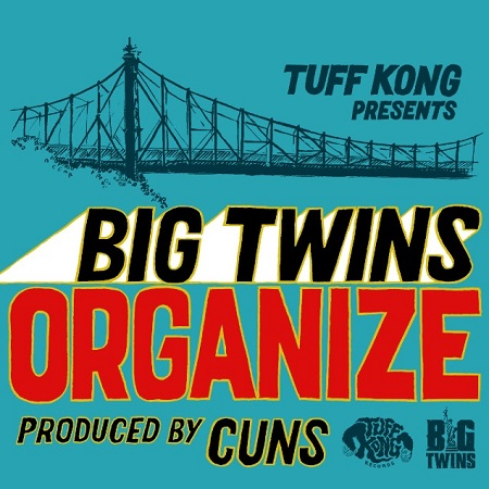 Big Twins e Cuns – Organize