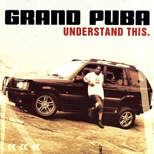 Grand Puba – Understand This.