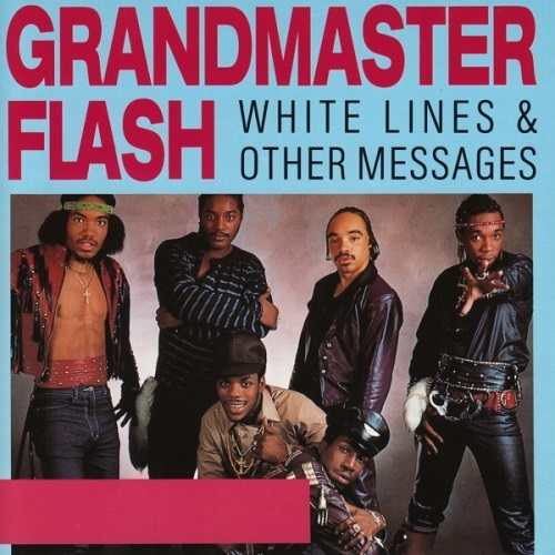 Grandmaster Flash – White Lines & Other Messages