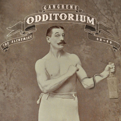 Gangrene (The Alchemist + Oh No) – Odditorium