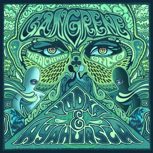 Gangrene (The Alchemist + Oh No) – Vodka & Ayahuasca