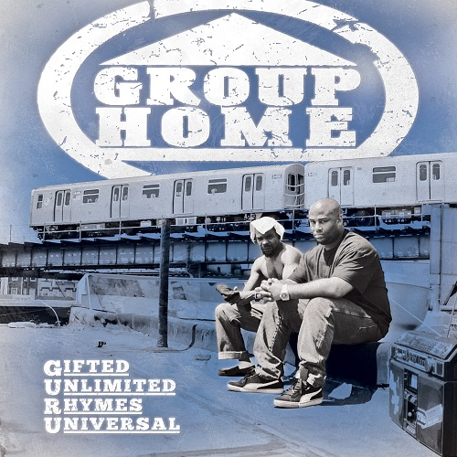 Group Home – Gifted Unlimited Rhymes Universal