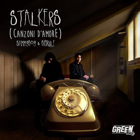 SammyBoy & BigRule – Stalkers (canzoni d'amore) (free download)