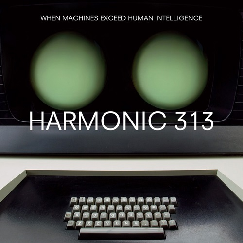 Harmonic 313 – When Machines Exceed Human Intelligence