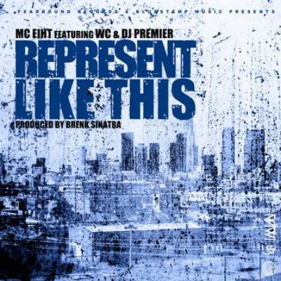 Mc Eiht feat. WC and Dj Premier – Represent Like This