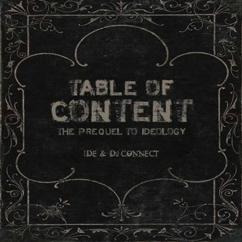 IDE & Dj Connect – Table Of Content – The Prequel To Ideology