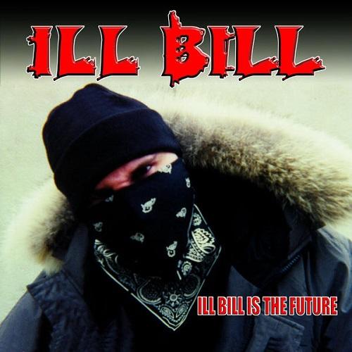 Ill Bill – Ill Bill Is The Future