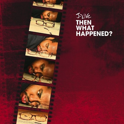 J-Live – Then What Happened?
