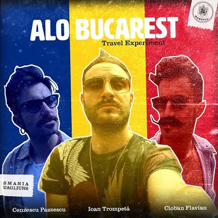 Smania Uagliuns – Alo Bucarest