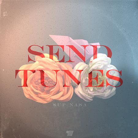 Sup Nasa – Send tunes