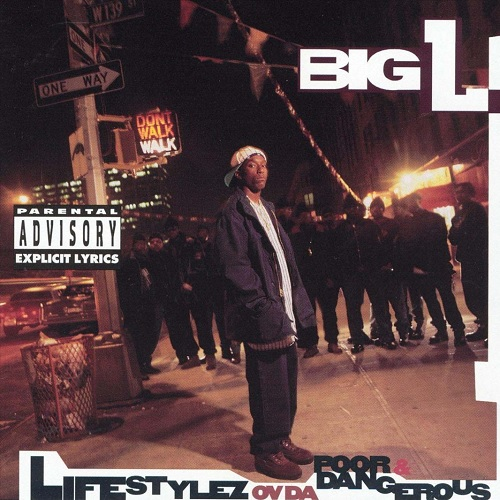 Big L – Lifestylez Ov Da Poor & Dangerous