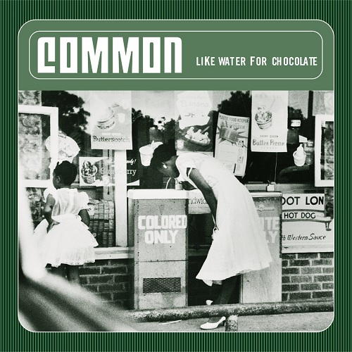 Common – Like Water For Chocolate
