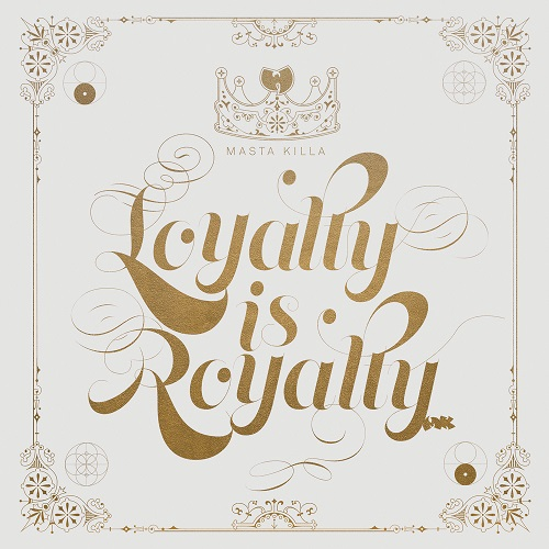 Masta Killa – Loyalty Is Royalty (prossima uscita)