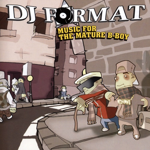 Dj Format – Music For The Mature B-Boy