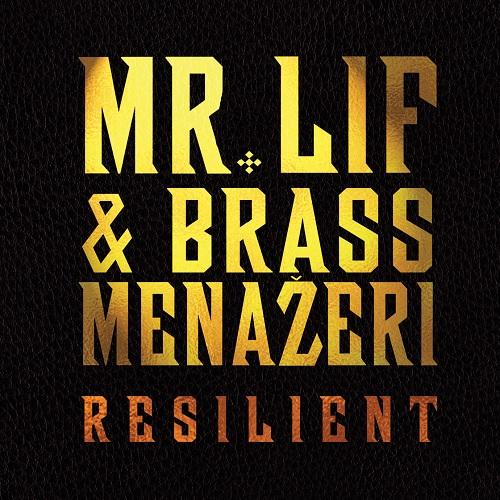 Mr. Lif & Brass Menazeri – Resilient (prossima uscita)