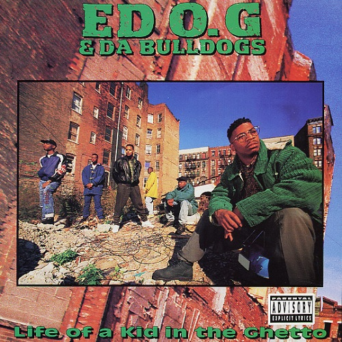 Ed O.G & Da Bulldogs – Life Of A Kid In The Ghetto
