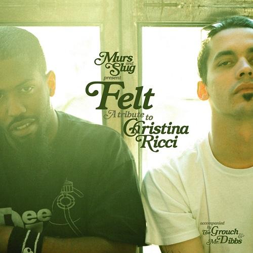 Felt (Slug & Murs) – Felt: A Tribute To Christina Ricci