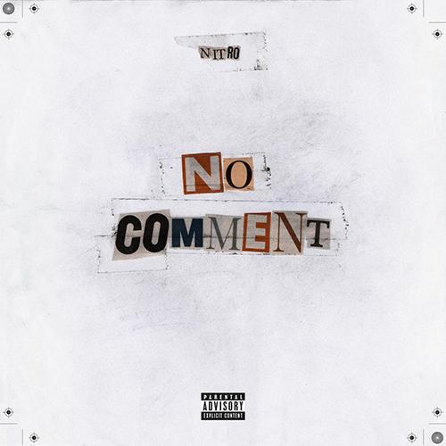 Nitro – No comment (prossima uscita)