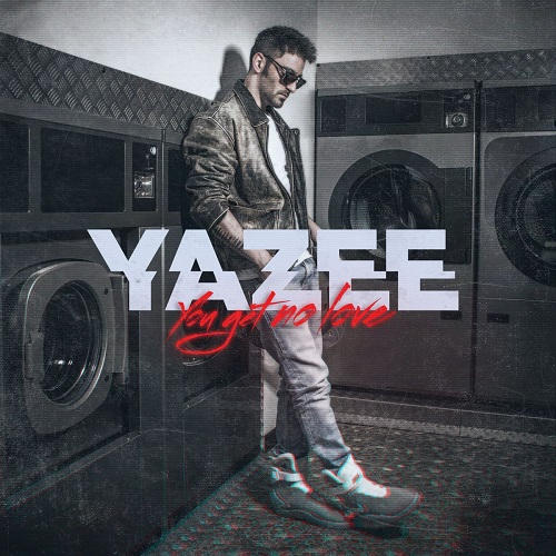 Yazee – You get no love