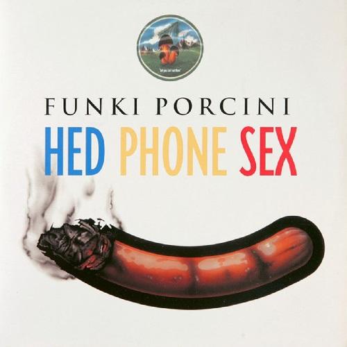 Funki Porcini – Hed Phone Sex