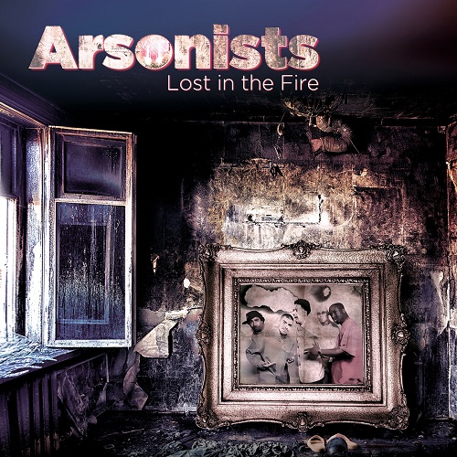 Arsonists – Lost In The Fire (prossima uscita)