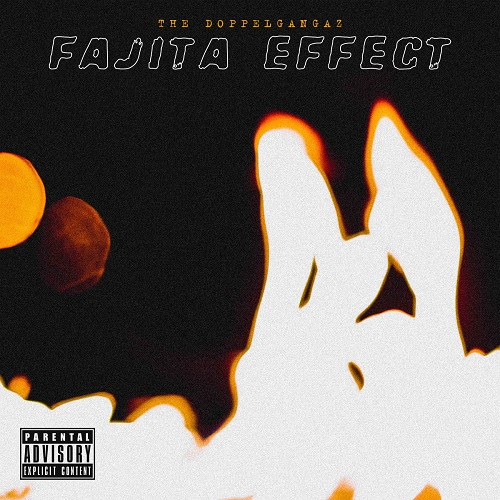 The Doppelgangaz – Fajita Effect