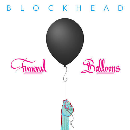 Blockhead – Funeral Balloons