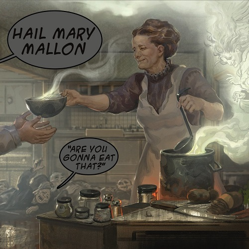 Hail Mary Mallon – Are You Gonna Eat That?