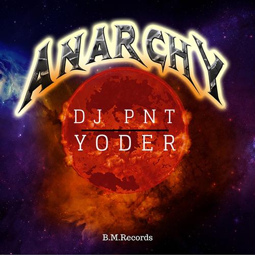 Dj PNT e Yoder – Anarchy