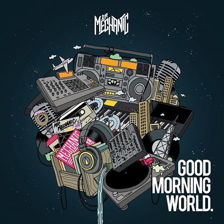 Dr. Mechanic – Good morning world