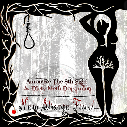 Amon Re The 8th Sign and Dirty Meth Dopamina – New Strange Fruit