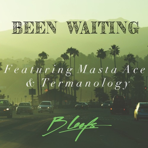 "Masta Ace e Termanology collaborano in ""Been Waiting"", prodotta da B. Leafs"