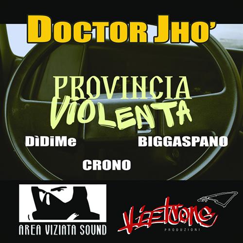 """""""Provincia violenta"""" e' il nuovo video di Dottor Jho' con DiDiMe, Crono e Biggaspano"""