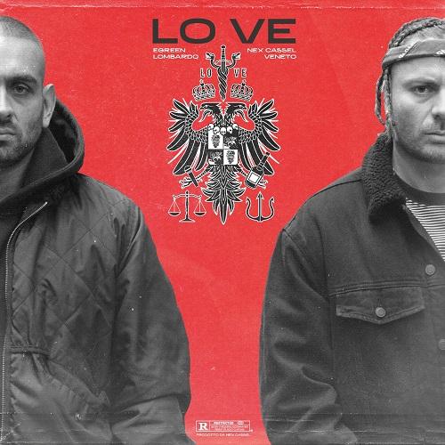 """Fuori a San Valentino l'album di Egreen e Nex Cassel: """"LO VE"""""""