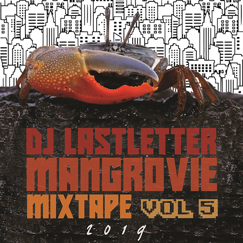 "Dj Last Letter mixa i migliori pezzi italiani del 2018 in ""Mangrovie mixtape vol. 5"""