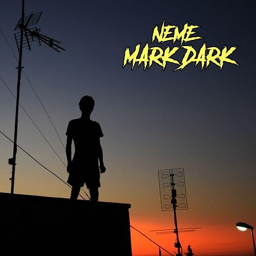 """""""Mark dark"""" e' il nuovo disco di Neme"""