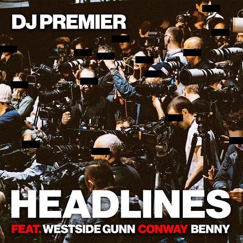 "Dj Premier produce Westside Gunn, Conway e Benny in ""Headlines"""