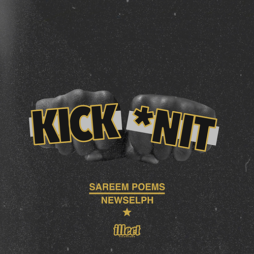 """Kick'n It"" e' il nuovo singolo di Sareem Poems e Newselph"