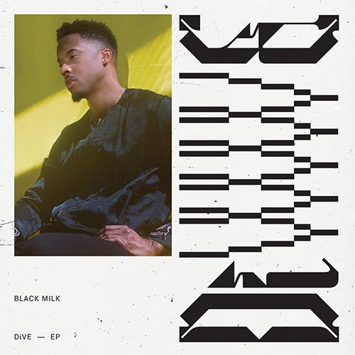 "Black Milk pubblica ""DiVE EP"""