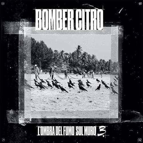 Bomber Citro – L'ombra del fumo sul muro 3