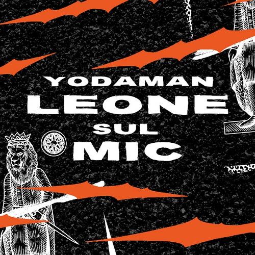 """""""Leone sul mic"""" e' il nuovo video di Yodaman"""