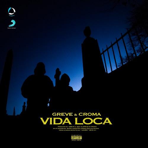 """""""Vida loca"""" e' il nuovo singolo di Greve e Croma"""