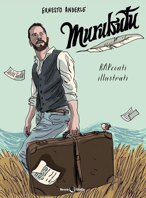 """""""RAPconti illustrati"""" e' il primo libro a fumetti di Murubutu"""