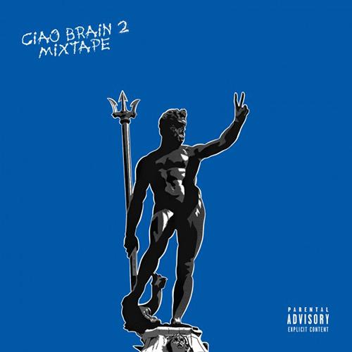 Brain – Ciao Brain 2 mixtape