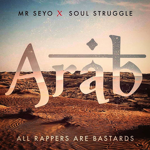 """ARAB (All rappers are bastards)"" e' il nuovo video di Mr Seyo"