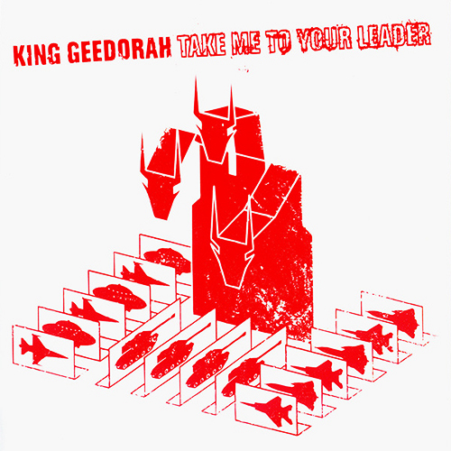 King Geedorah – Take Me To Your Leader