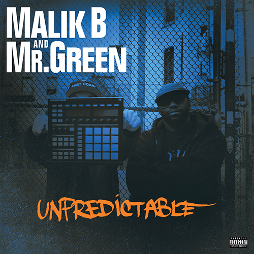 Malik B and Mr. Green – Unpredictable