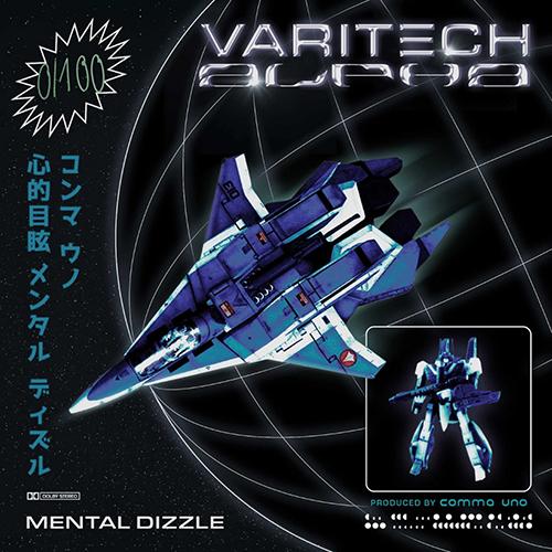 """""""Varitech alpha"""" e' il nuovo disco di Mental Dizzle e Comma Uno"""